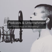 Podcast - ein neuer Kanal im Marketingmix
