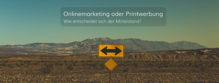 Onlinemarketing vs. Print: Zahlen des Mittelstandes