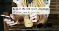 Strategien, Chancen und Gefahren im Mobile Marketing