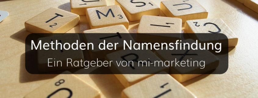 Methoden der Namensfindung – Ein Ratgeber von mi-marketing