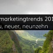 Mobile, Video, Messenger, Stories und weitere Onlinemarketingtrends 2019