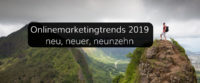Mobile, Video, Messenger, Stories und weitere Onlinemarketingtrends 2019