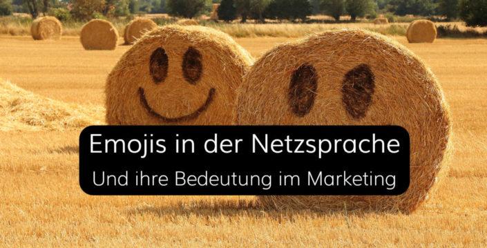 Emojis in der Netzsprache und ihre Bedeutung im Marketing