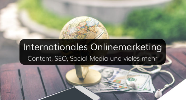 SEO, Content und Social Media im Internationalen Onlinemarketing